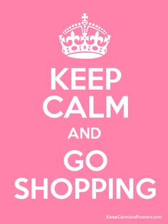 keep calm and do shopping