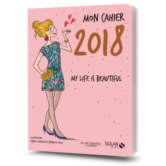 mon cahier 2018 , life is beautiful